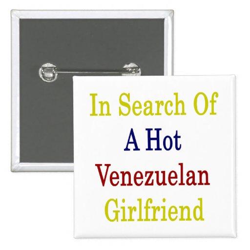 En busca de una novia venezolana caliente pin cuadrada 5 cm