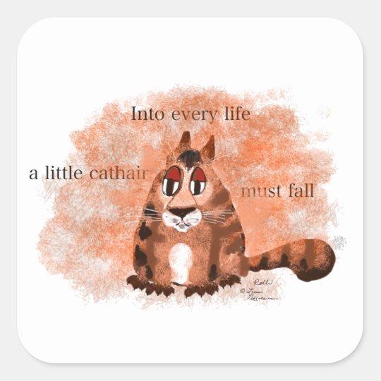 En cada vida un pequeño Cathair debe bajar Pegatina Cuadrada