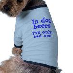 En cervezas del perro he tenido solamente uno ropa para mascota