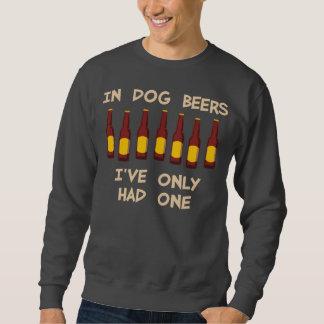 En cervezas del perro he tenido solamente uno sudadera