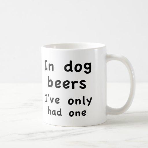 En cervezas del perro tenía solamente uno taza de café