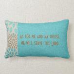 En cuanto a mí y a mi servicio de la casa el señor almohadas