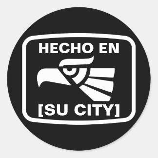 EN DE HECHO (SU CIUDAD) PEGATINA REDONDA