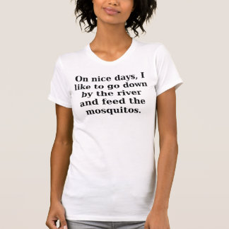 En días agradables, tengo gusto de ir abajo por el camiseta