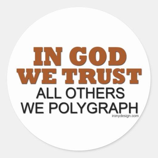 En dios confiamos en. ¡Todos los otros nosotros po Pegatina Redonda