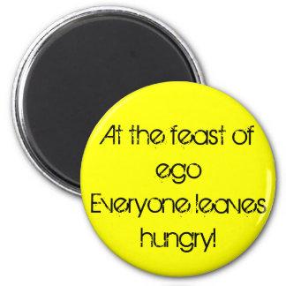 En el banquete del ego…. imanes para frigoríficos