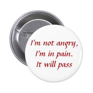 En el dolor… no enojado pin redondo de 2 pulgadas