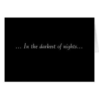… En el más oscuro de noches… Tarjeta De Felicitación