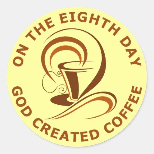 En el octavo día dios creó el café pegatina redonda
