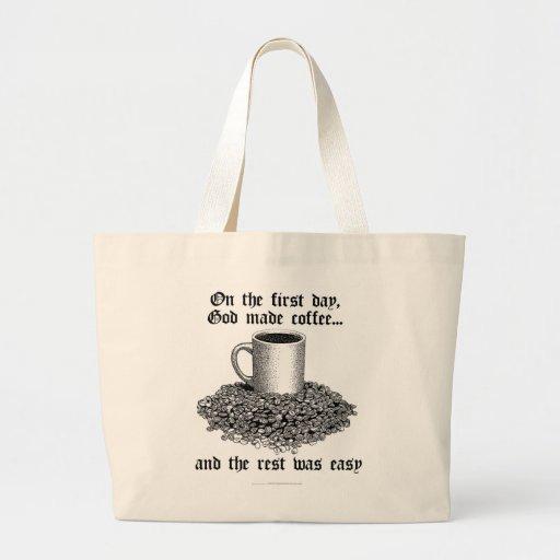 En el primer día, dios hizo el café… bolsa tela grande