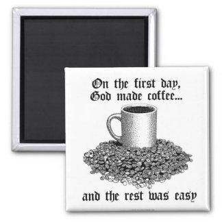 En el primer día, dios hizo el café… imán para frigorifico