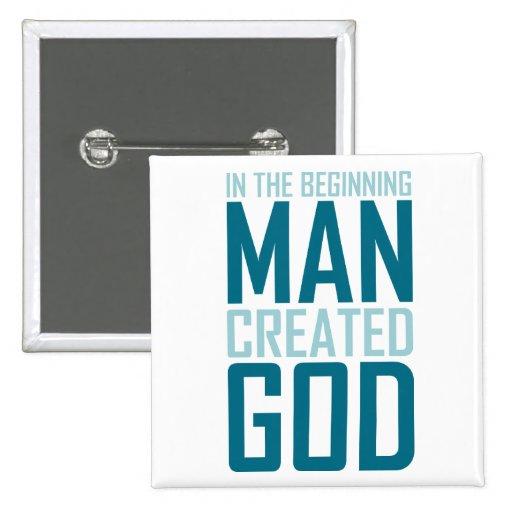 En el principio el hombre creó a dios pin