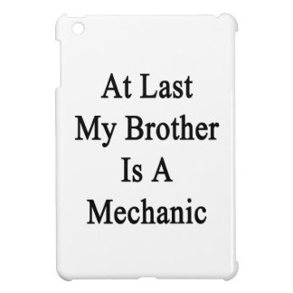 En el último mi Brother es mecánico