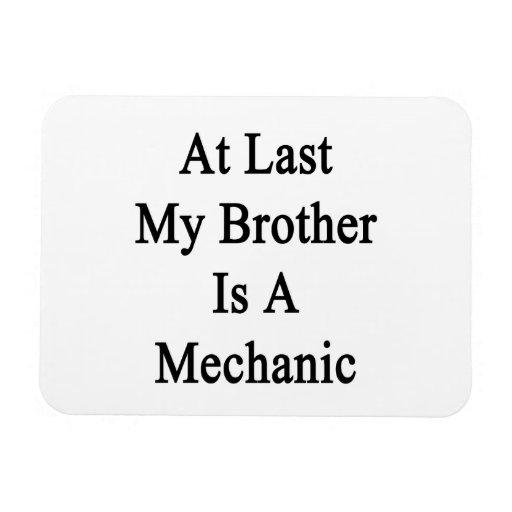 En el último mi Brother es mecánico Iman Flexible