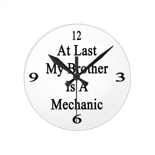 En el último mi Brother es mecánico Relojes De Pared