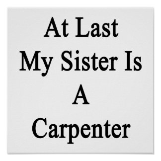 En el último mi hermana es carpintero posters