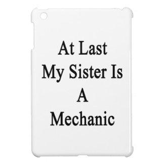 En el último mi hermana es mecánico