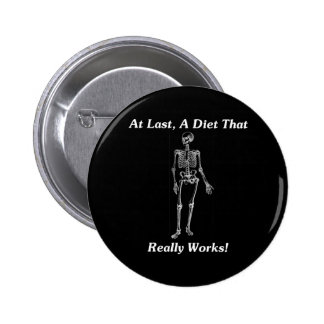 ¡En el último, una dieta que trabaja realmente! Pin Redondo De 2 Pulgadas