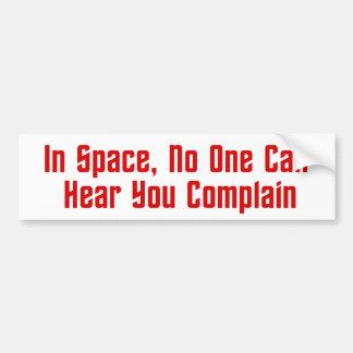 En espacio, nadie puede oírle quejarse pegatina para auto