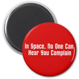 En espacio, nadie puede oírle quejarse imán