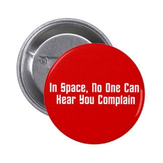 En espacio, nadie puede oírle quejarse pin redondo de 2 pulgadas