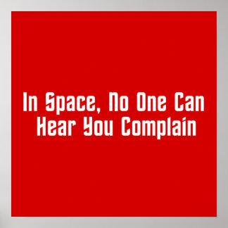 En espacio, nadie puede oírle quejarse póster