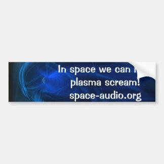 ¡En espacio podemos oír plasma gritar! Pegatina pa Pegatina De Parachoque