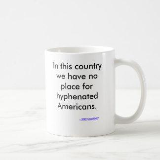 En este país no tenemos ningún lugar para escrito  taza de café