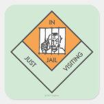 En la cárcel apenas que visita calcomanía cuadrada personalizada