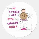 En la galleta grande de la vida usted es los pegatina redonda
