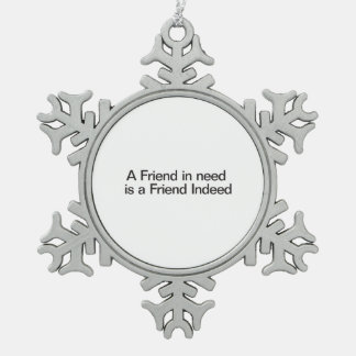 En la necesidad se conoce a los verdaderos amigos adorno de peltre en forma de copo de nieve