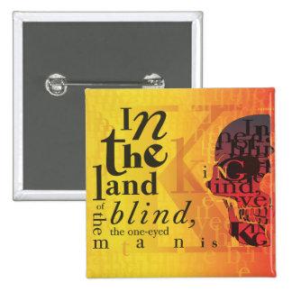 En la tierra del ciego… pin cuadrada 5 cm