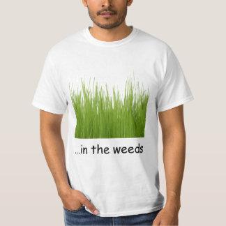 en las malas hierbas playera