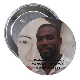 En memoria de Marlon D. Bowers Pin Redondo De 3 Pulgadas