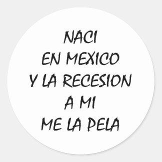 En México Y de Naci un La Recesion del MI yo La Etiquetas Redondas