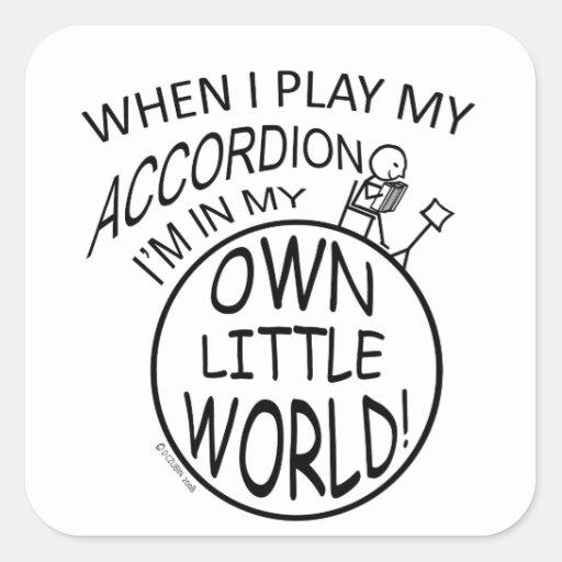 En mi propio pequeño acordeón del mundo pegatina cuadrada