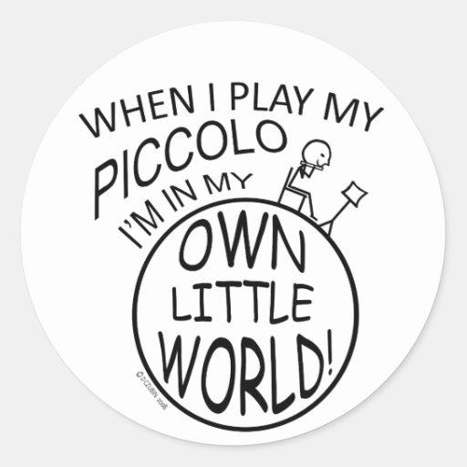 En mi propio pequeño flautín del mundo pegatina redonda