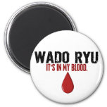 En mi sangre WADO RYU Imán De Nevera