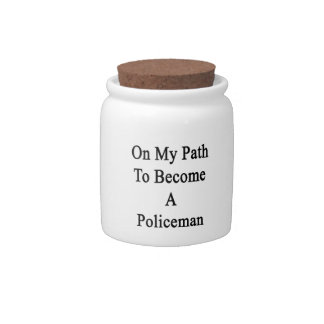 En mi trayectoria a hacer un policía jarra para caramelo