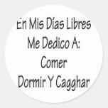 En Mis Dias Libres Me Dedico A Comer Y Cagar Stickers