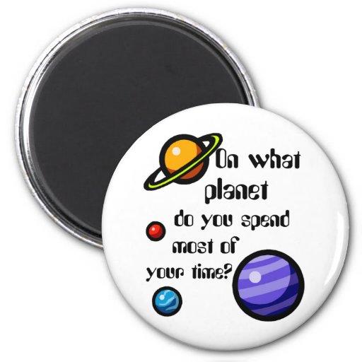 ¿En qué planeta usted pasa la mayor parte de su ti Imán Para Frigorifico