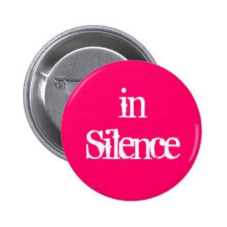 En silencio--rosa/blanco pin redondo de 2 pulgadas