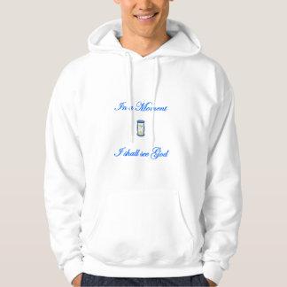En un momento veré a dios suéter con capucha