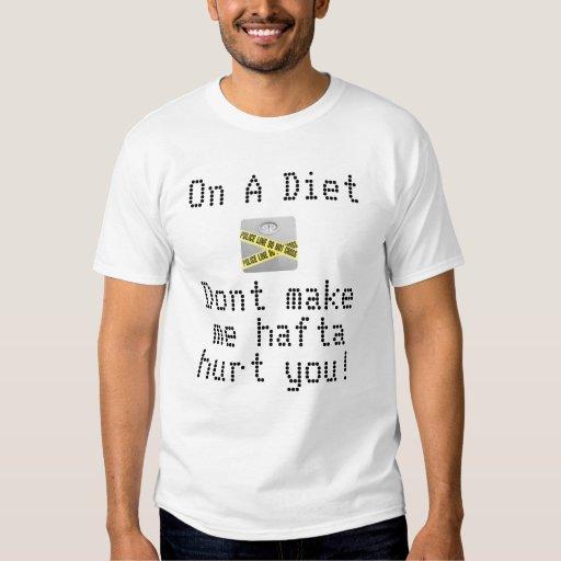 En una dieta….¡No haga que Hafta le daña! Playera