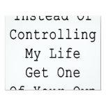 En vez de controlar mi vida consiga uno sus los invitacion personal