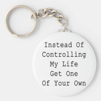 En vez de controlar mi vida consiga uno sus los pr llavero redondo tipo pin