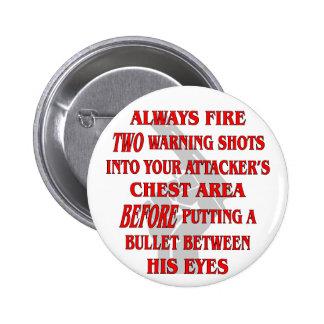Encienda siempre 2 disparos de advertencia en su p pin redondo de 2 pulgadas