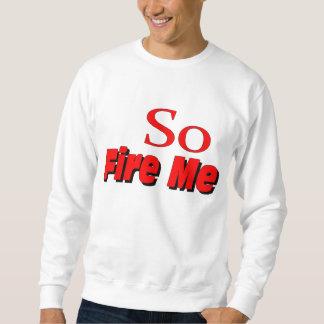 Enciéndame tan que dice la camiseta sudadera