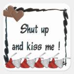 Enciiérreme y bese los chocolates pegatina cuadrada