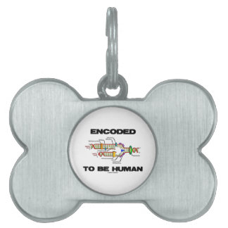 Encoded To Be Human (DNA Replication) Pet Tags